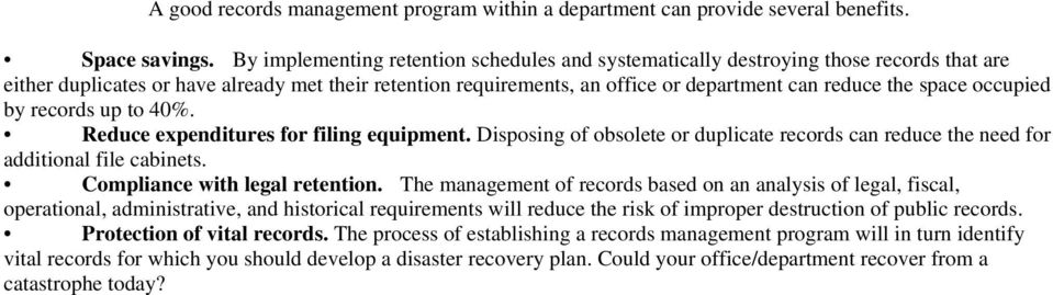 space occupied by records up to 40%. Reduce expenditures for filing equipment. Disposing of obsolete or duplicate records can reduce the need for additional file cabinets.