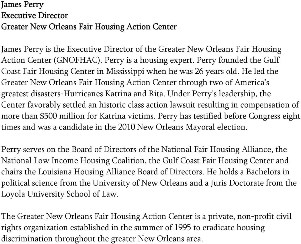 He led the Greater New Orleans Fair Housing Action Center through two of America s greatest disasters-hurricanes Katrina and Rita.