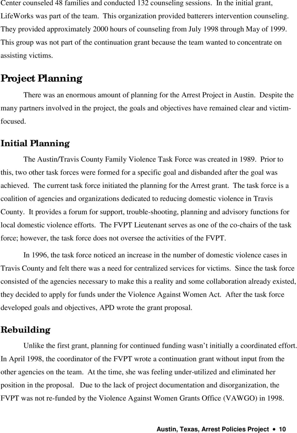 Project Planning There was an enormous amount of planning for the Arrest Project in Austin.