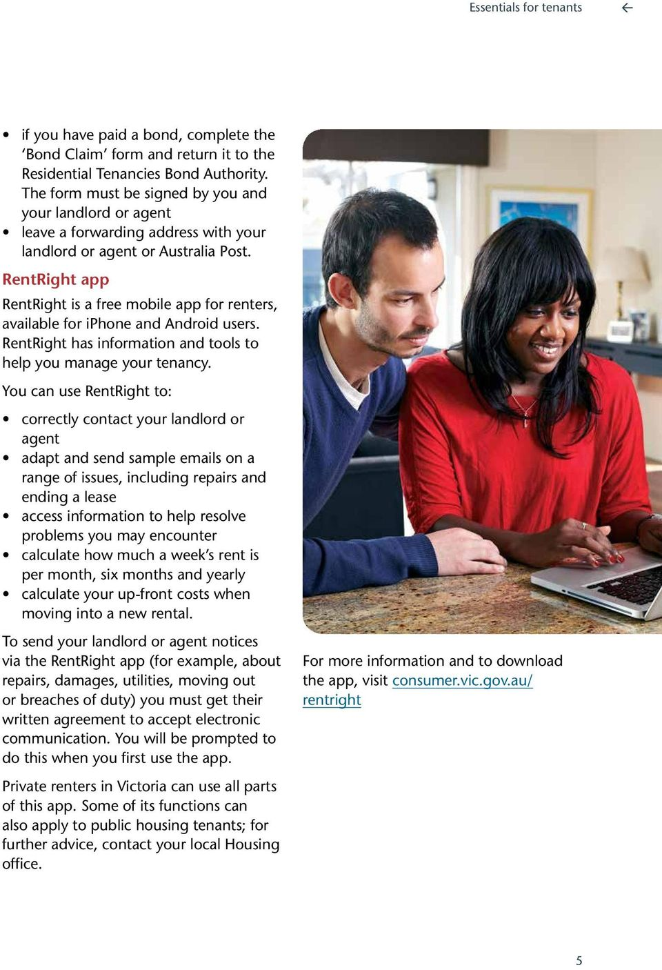 RentRight app RentRight is a free mobile app for renters, available for iphone and Android users. RentRight has information and tools to help you manage your tenancy.