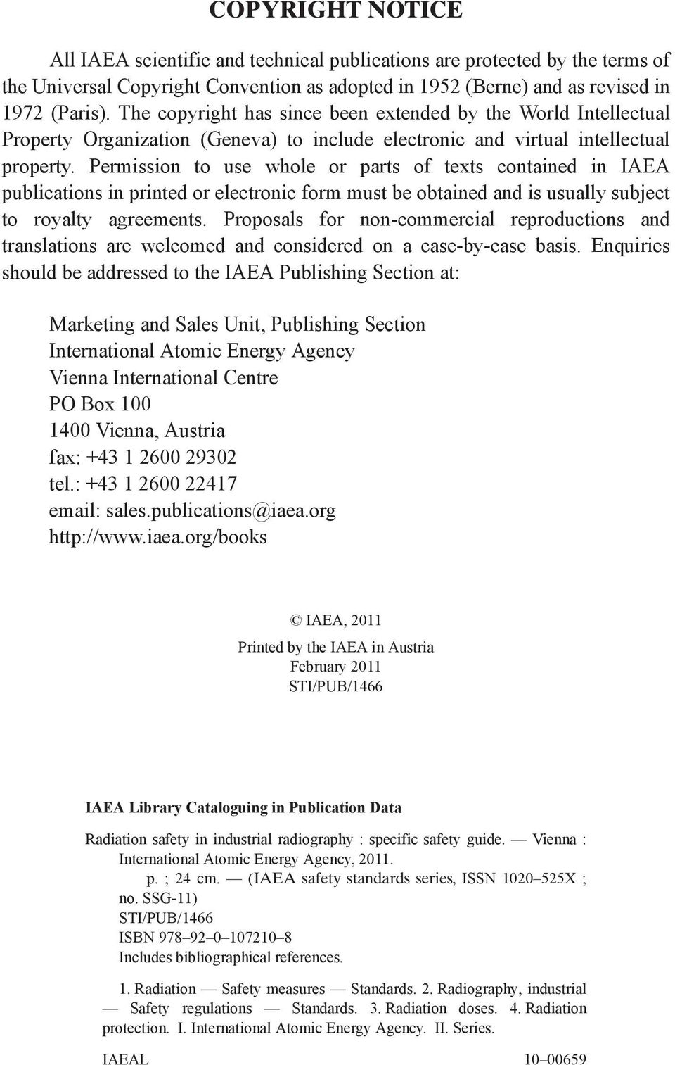 Permission to use whole or parts of texts contained in IAEA publications in printed or electronic form must be obtained and is usually subject to royalty agreements.
