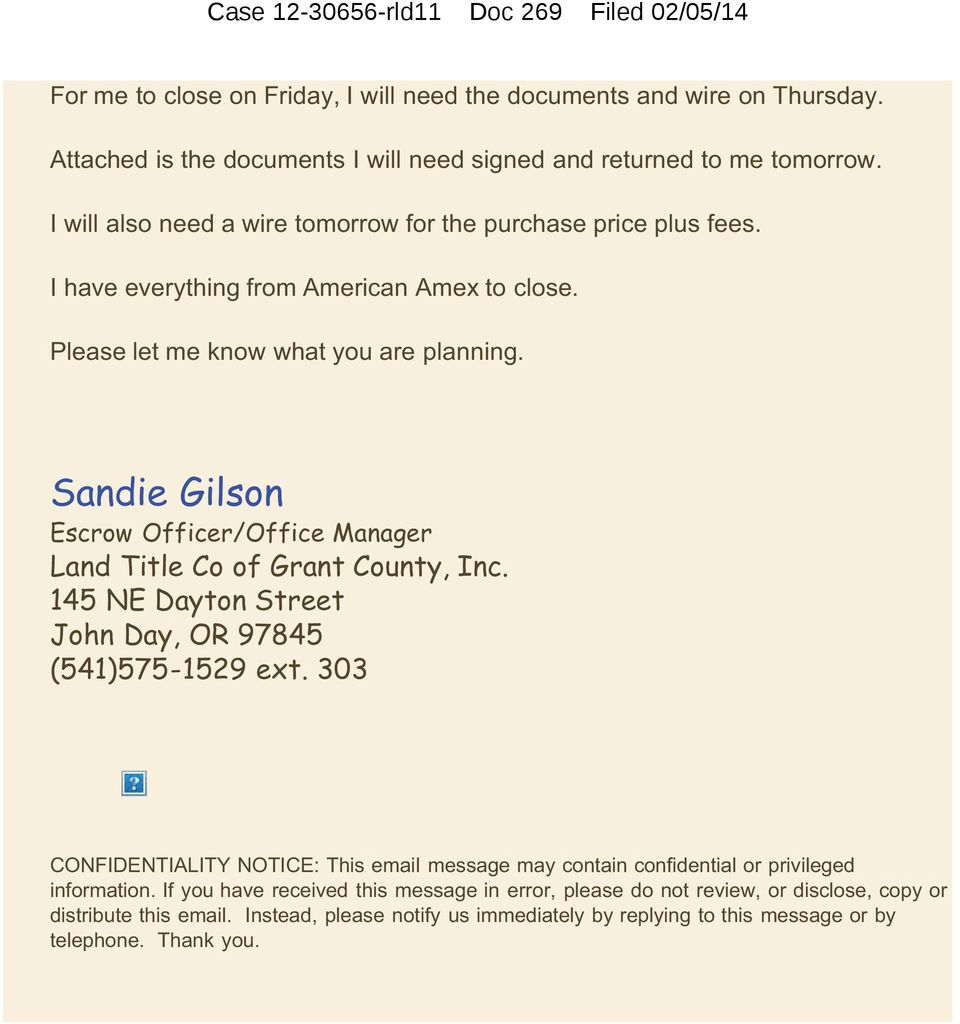 Sandie Gilson Escrow Officer/Office Manager Land Title Co of Grant County, Inc. 145 NE Dayton Street John Day, OR 97845 (541)575-1529 ext.