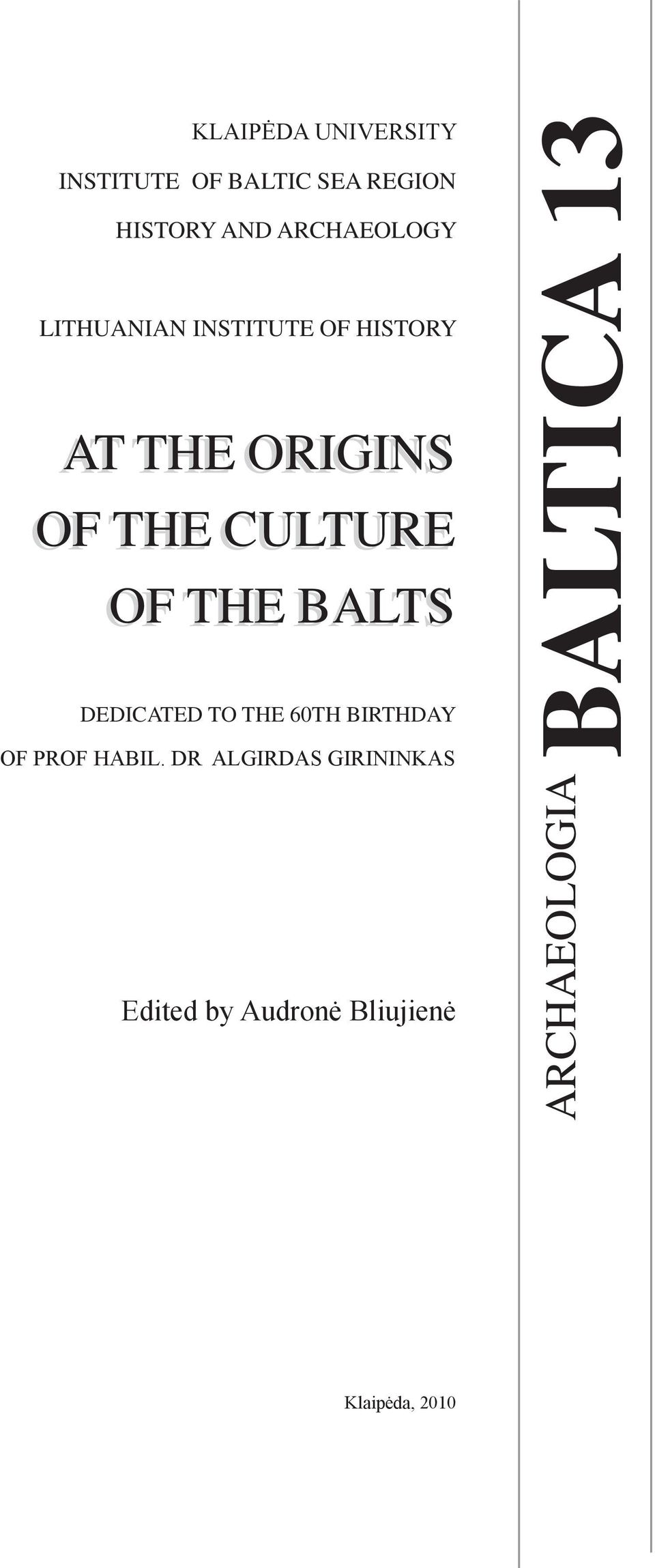 CULTURE OF THE BALTS DEDICATED TO THE 60TH BIRTHDAy of Prof habil.
