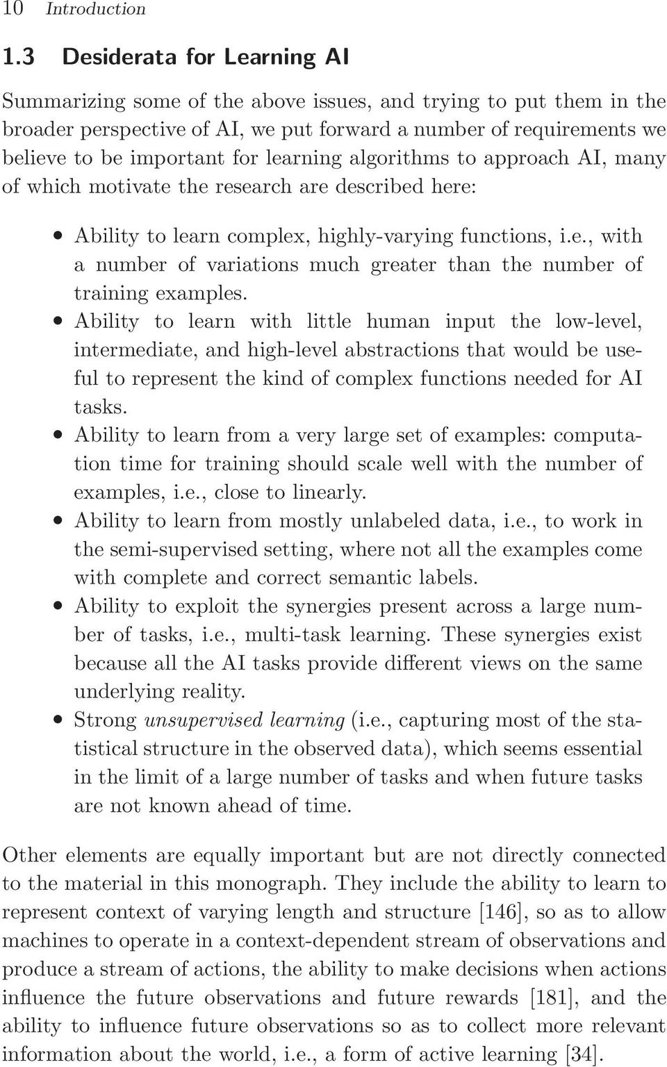 learning algorithms to approach AI, many of which motivate the research are described here: Ability to learn complex, highly-varying functions, i.e., with a number of variations much greater than the number of training examples.