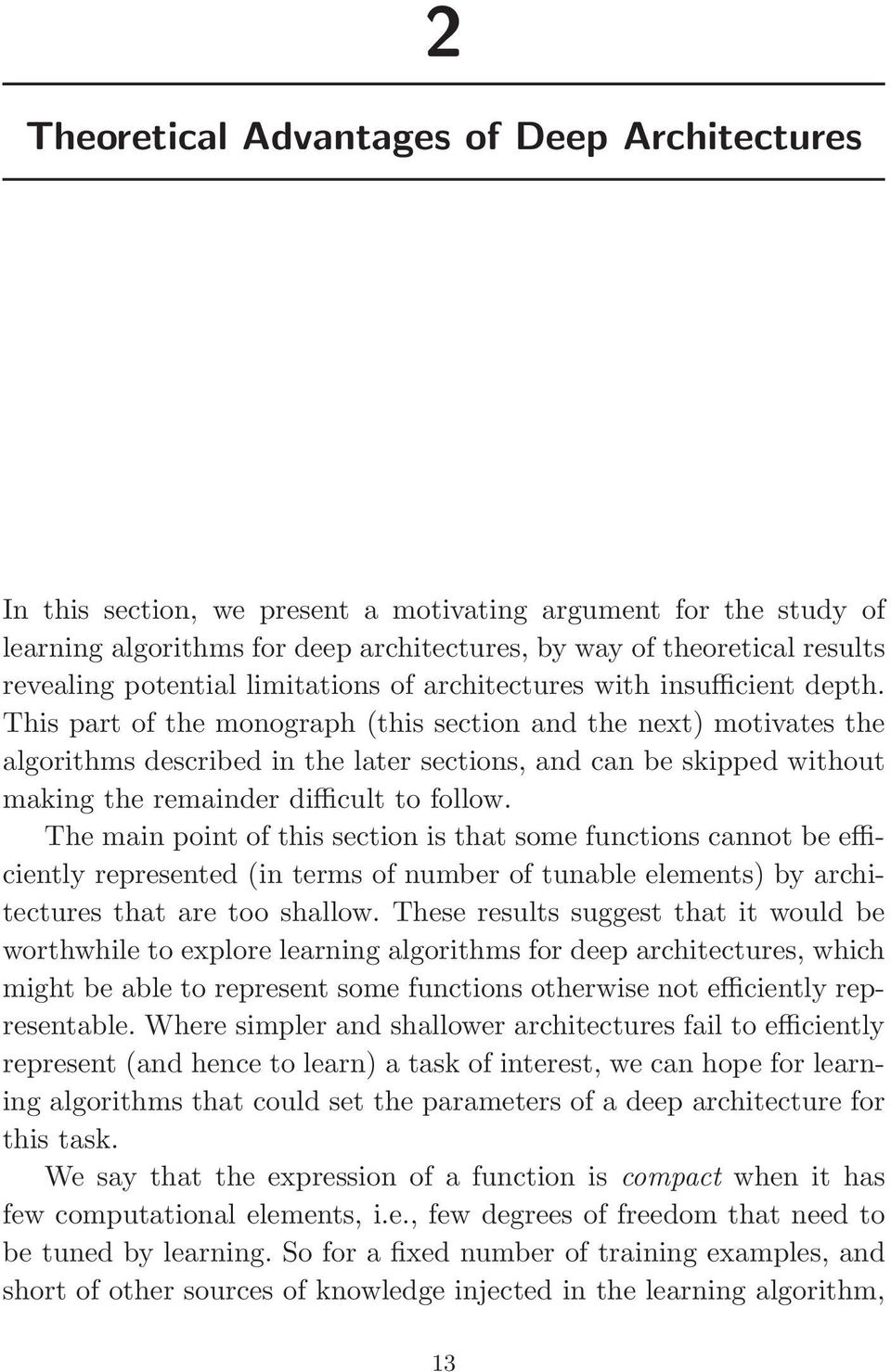 This part of the monograph (this section and the next) motivates the algorithms described in the later sections, and can be skipped without making the remainder difficult to follow.
