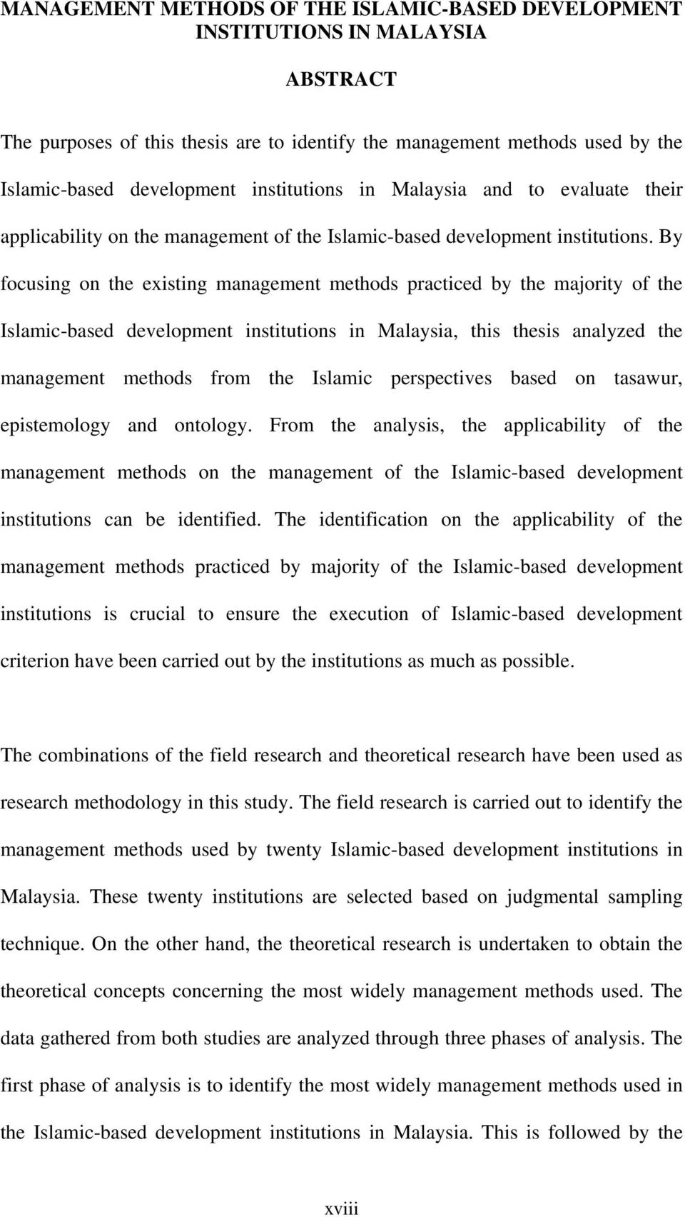 By focusing on the existing management methods practiced by the majority of the Islamic-based development institutions in Malaysia, this thesis analyzed the management methods from the Islamic