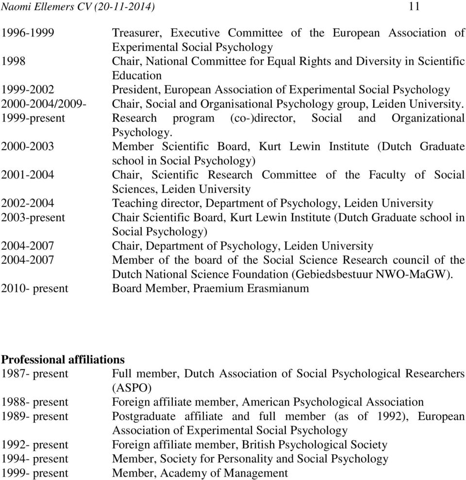 1999-present Research program (co-)director, Social and Organizational Psychology.