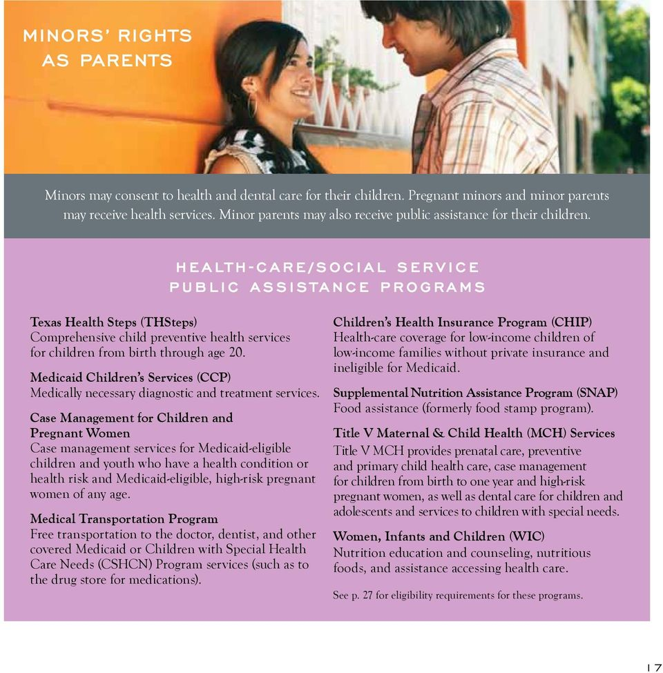 Health-care/Social Service Public Assistance Programs Texas Health Steps (THSteps) Comprehensive child preventive health services for children from birth through age 20.