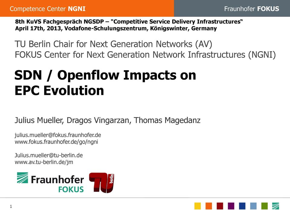 Next Generation Network Infrastructures (NGNI) SDN / Openflow Impacts on EPC Evolution Julius Mueller, Dragos