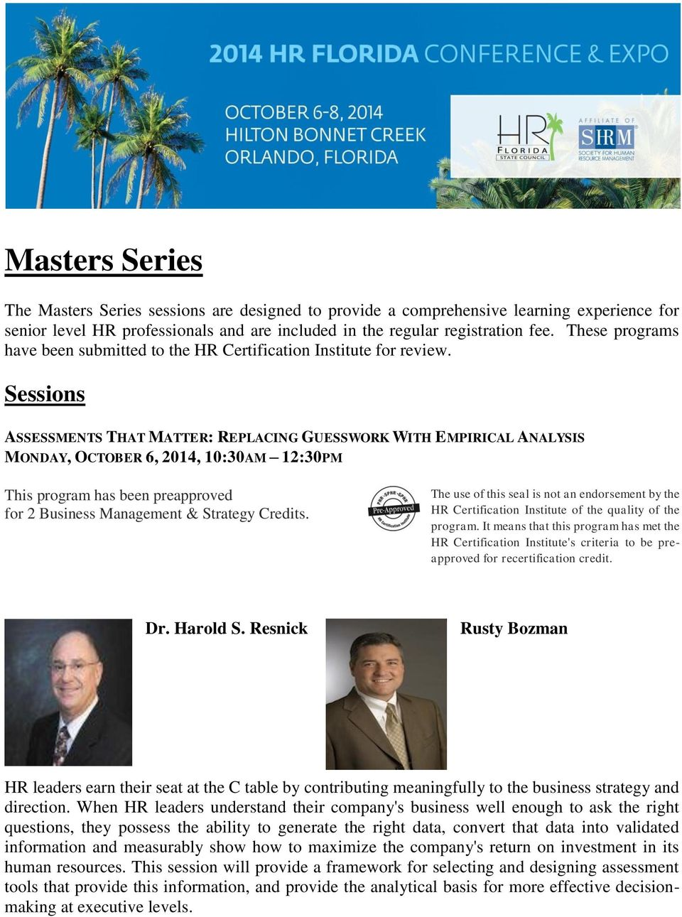 Sessions ASSESSMENTS THAT MATTER: REPLACING GUESSWORK WITH EMPIRICAL ANALYSIS MONDAY, OCTOBER 6, 2014, 10:30AM 12:30PM for 2 Business Management & Strategy Credits. for recertification credit. Dr.
