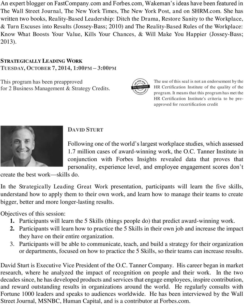 Wakeman s ideas have been featured in The Wall Street Journal, The New York Times, The New York Post, and on SHRM.com.