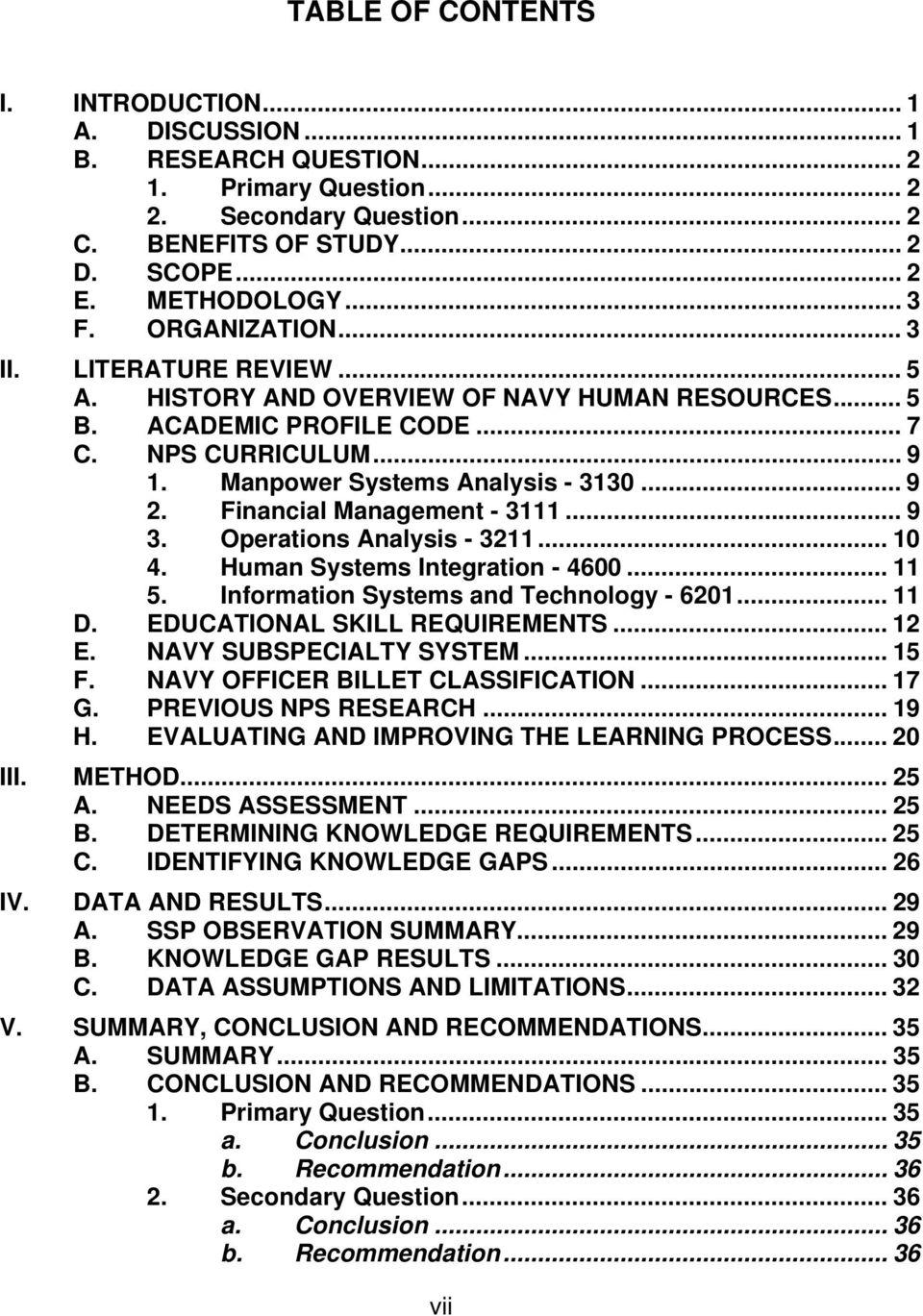 Financial Management - 3111... 9 3. Operations Analysis - 3211... 10 4. Human Systems Integration - 4600... 11 5. Information Systems and Technology - 6201... 11 D. EDUCATIONAL SKILL REQUIREMENTS.
