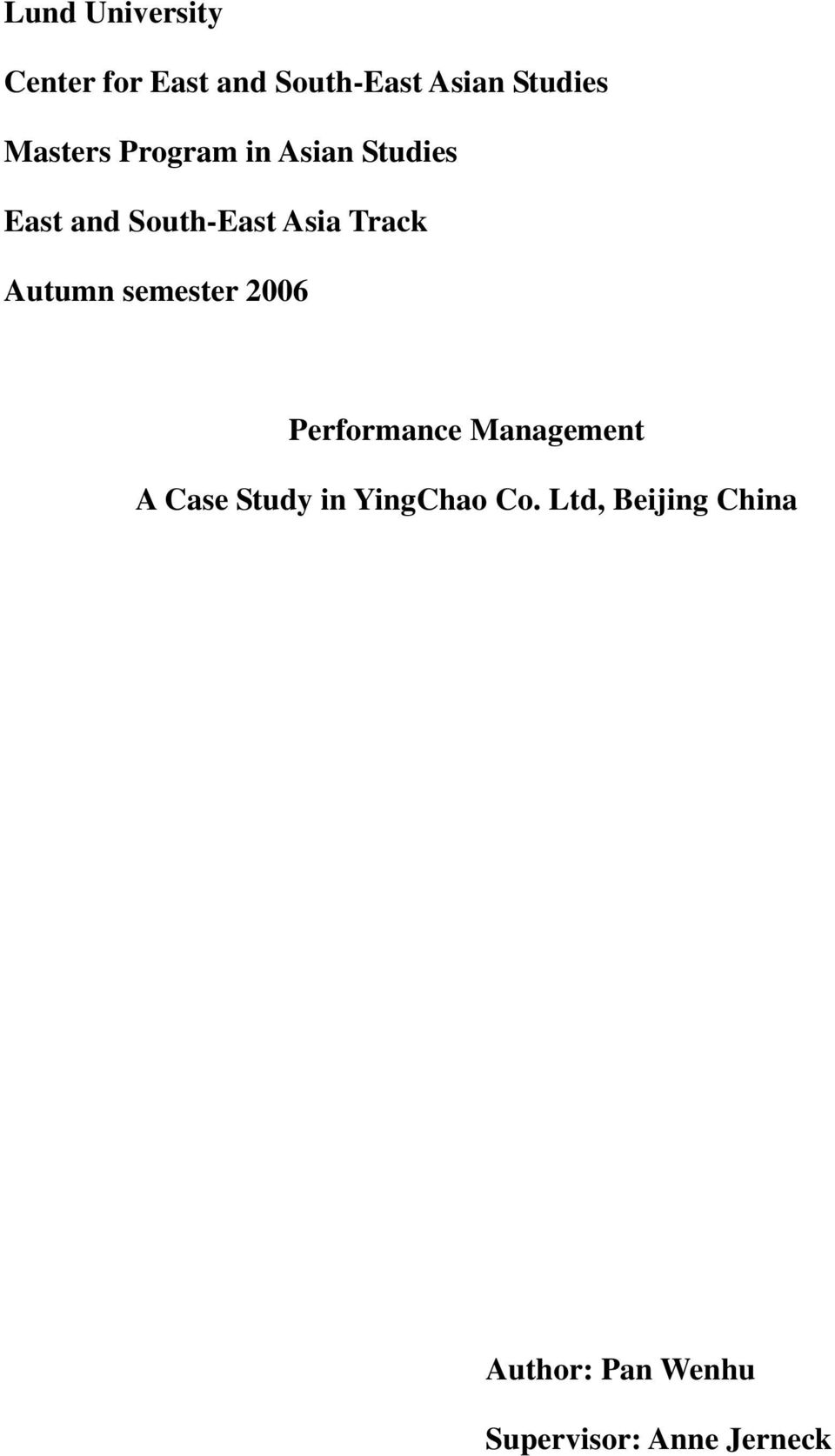 Autumn semester 2006 Performance Management A Case Study in