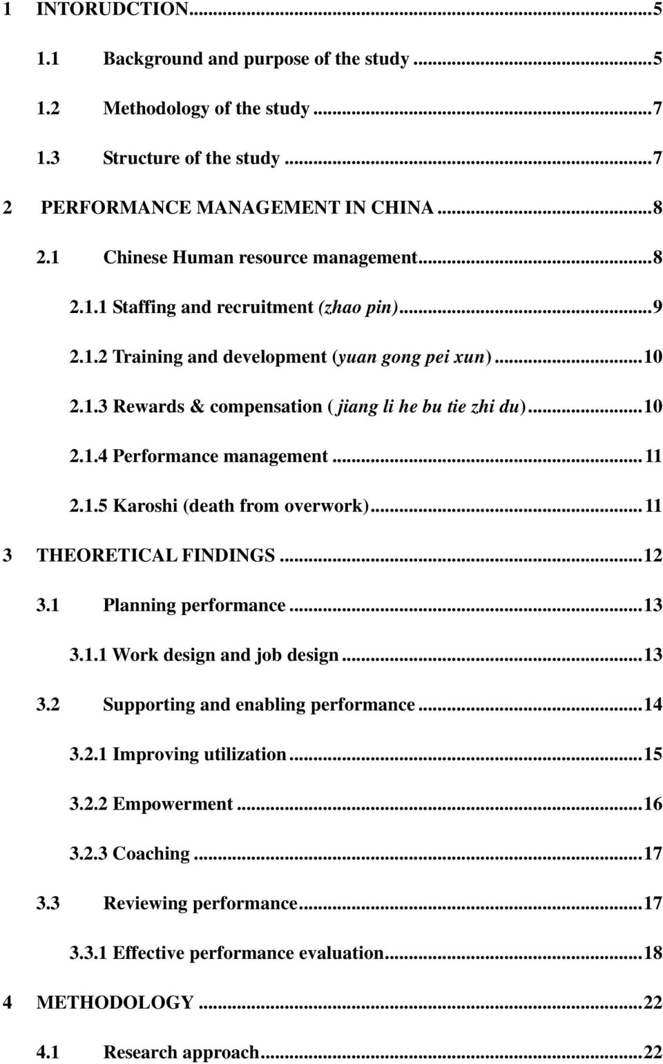 ..10 2.1.4 Performance management...11 2.1.5 Karoshi (death from overwork)...11 3 THEORETICAL FINDINGS...12 3.1 Planning performance...13 3.1.1 Work design and job design...13 3.2 Supporting and enabling performance.