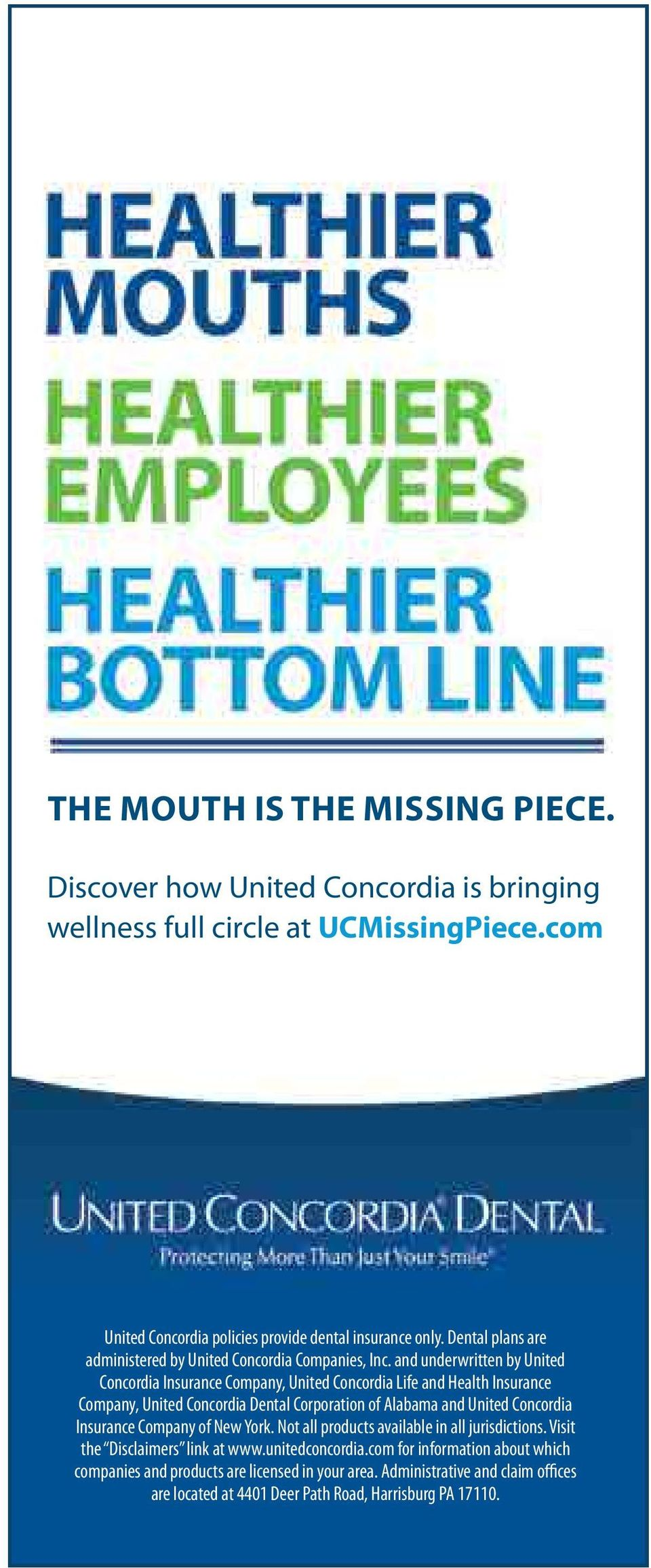 and underwritten by United Concordia Insurance Company, United Concordia Life and Health Insurance Company, United Concordia Dental Corporation of Alabama and United Concordia