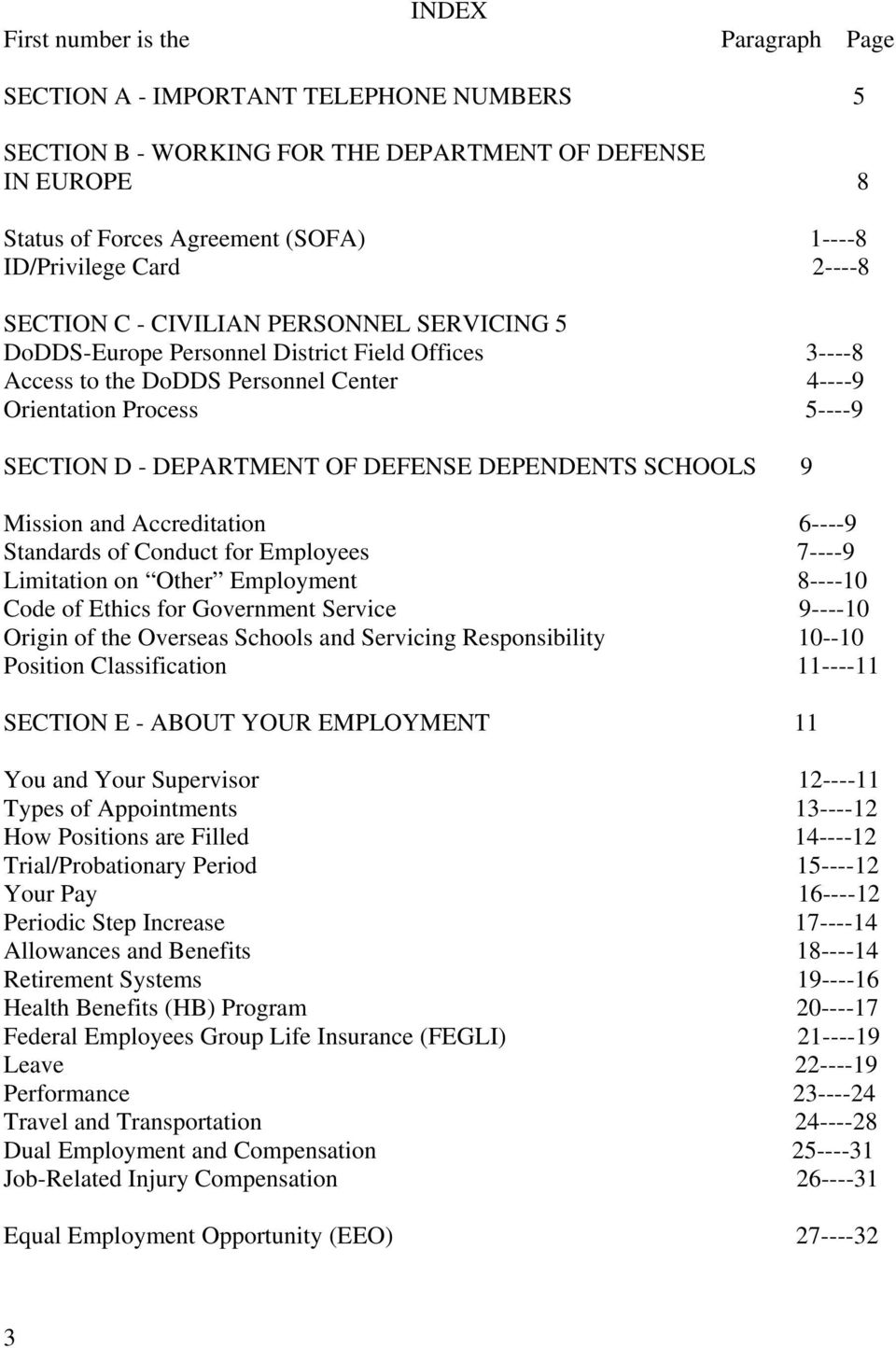 DEPARTMENT OF DEFENSE DEPENDENTS SCHOOLS 9 Mission and Accreditation 6----9 Standards of Conduct for Employees 7----9 Limitation on Other Employment 8----10 Code of Ethics for Government Service