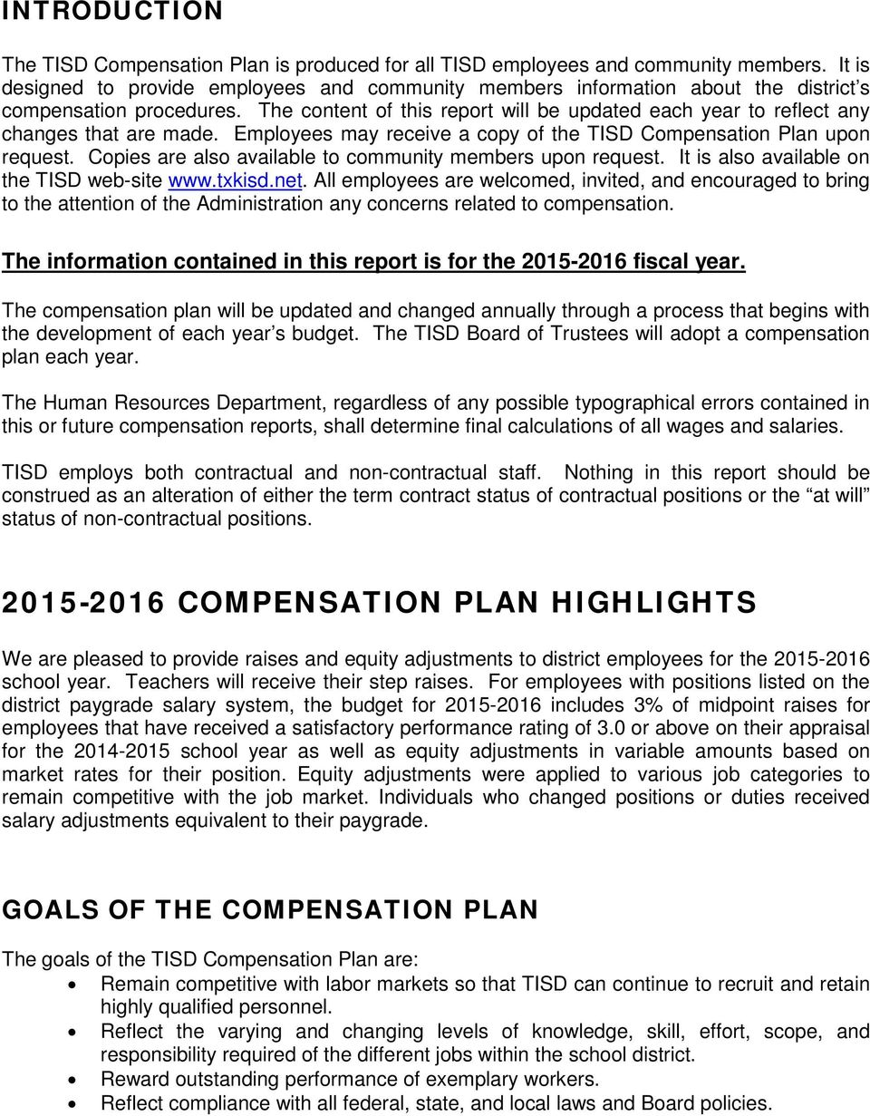 The content of this report will be updated each year to reflect any changes that are made. Employees may receive a copy of the TISD Compensation Plan upon request.