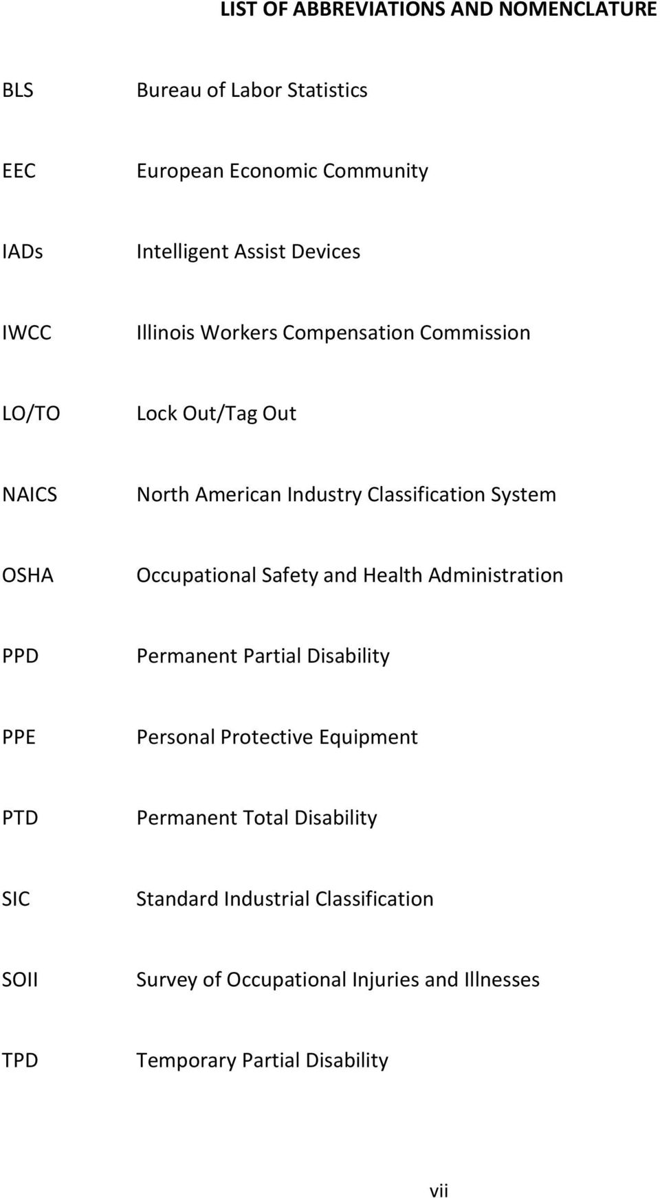 OSHA Occupational Safety and Health Administration PPD Permanent Partial Disability PPE Personal Protective Equipment PTD Permanent