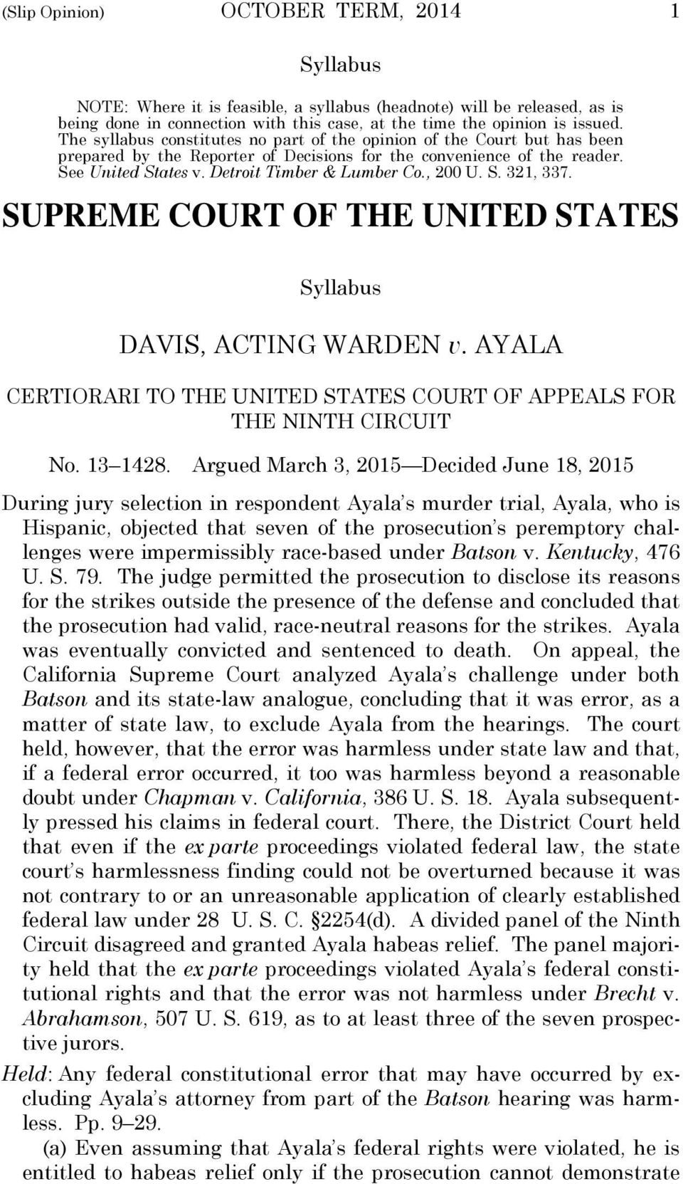 , 200 U. S. 321, 337. SUPREME COURT OF THE UNITED STATES Syllabus DAVIS, ACTING WARDEN v. AYALA CERTIORARI TO THE UNITED STATES COURT OF APPEALS FOR THE NINTH CIRCUIT No. 13 1428.