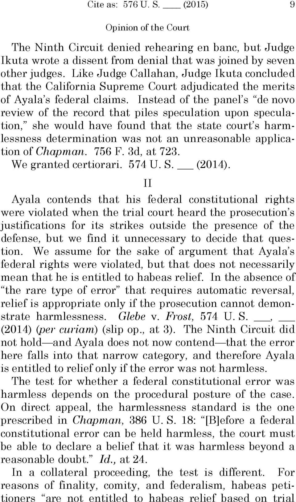 Instead of the panel s de novo review of the record that piles speculation upon speculation, she would have found that the state court s harmlessness determination was not an unreasonable application
