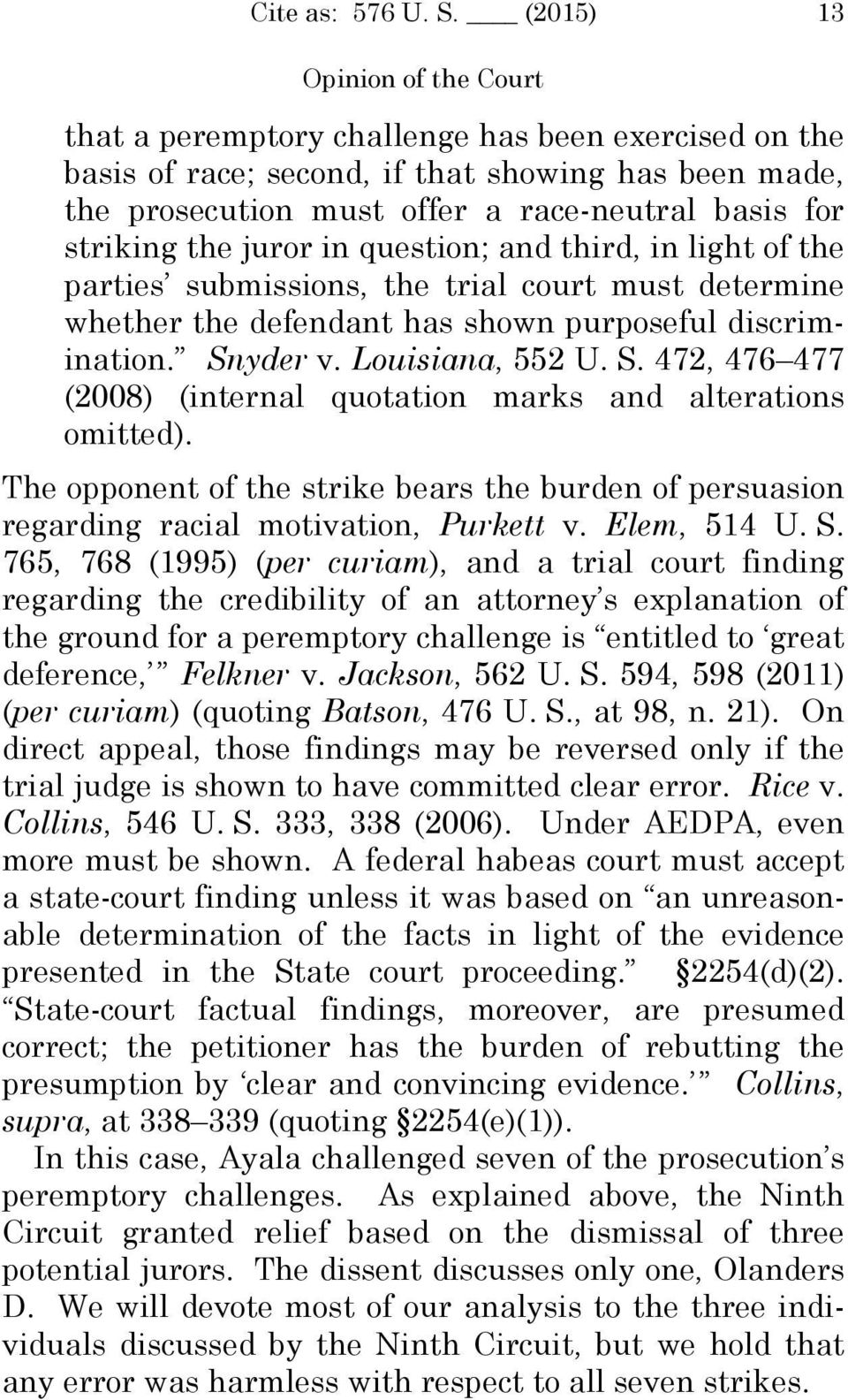 yder v. Louisiana, 552 U. S. 472, 476 477 (2008) (internal quotation marks and alterations omitted). The opponent of the strike bears the burden of persuasion regarding racial motivation, Purkett v.