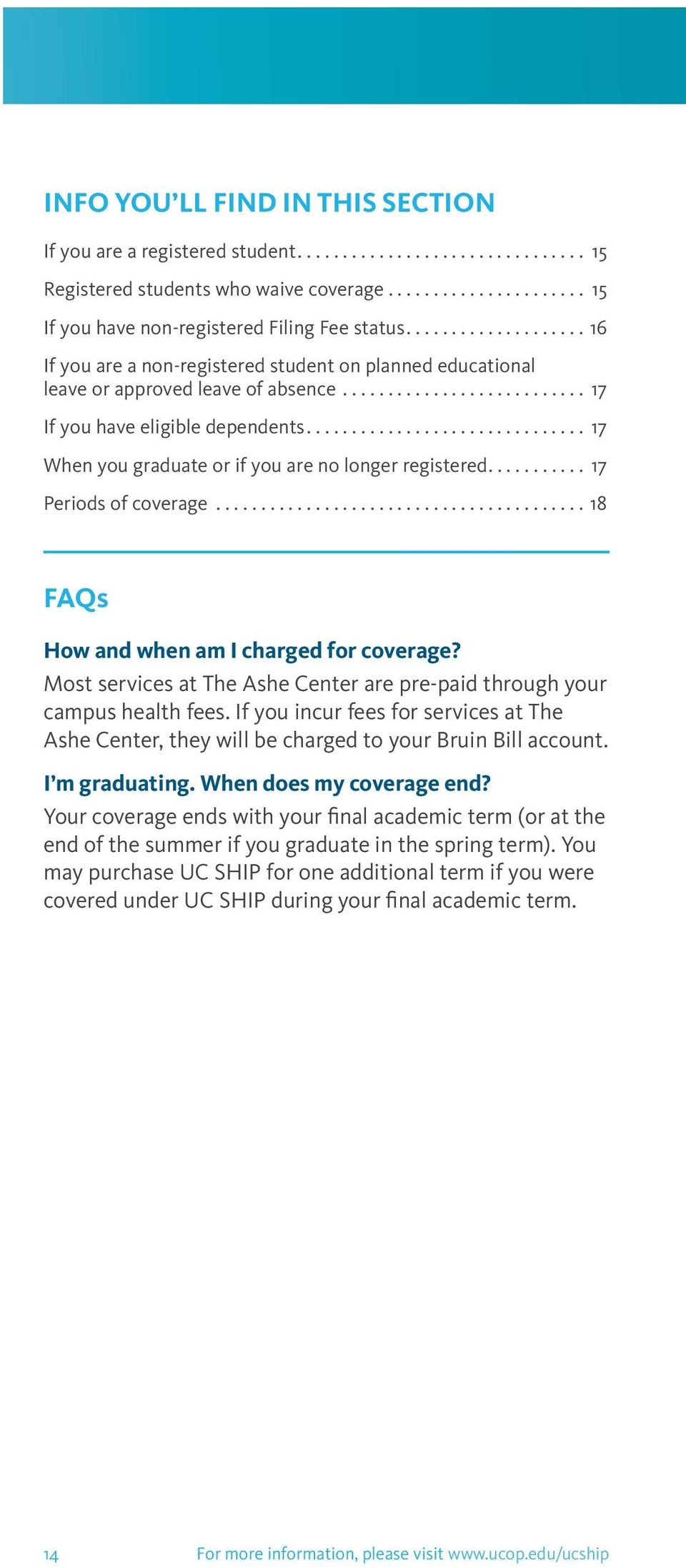 .. 17 Periods of coverage...18 FAQs How and when am I charged for coverage? Most services at The Ashe Center are pre-paid through your campus health fees.