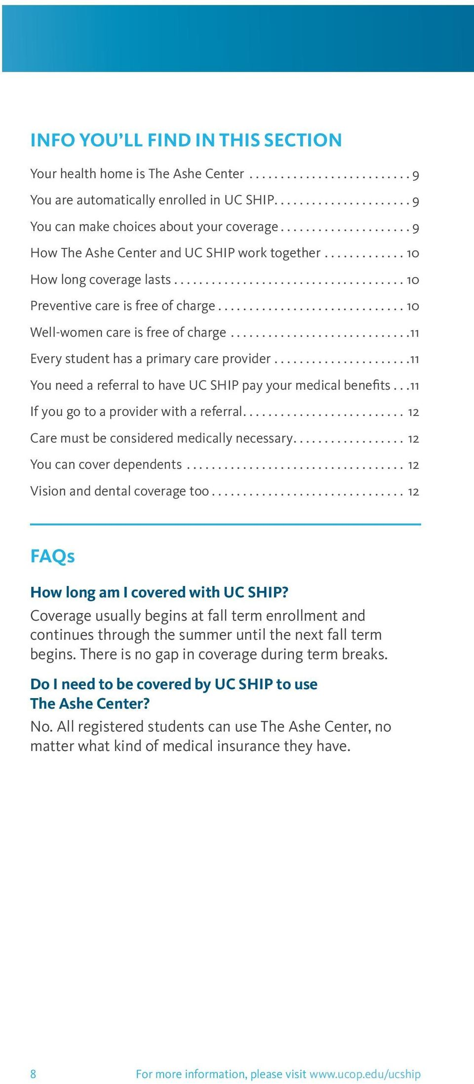 ..11 Every student has a primary care provider...11 You need a referral to have UC SHIP pay your medical benefits...11 If you go to a provider with a referral.