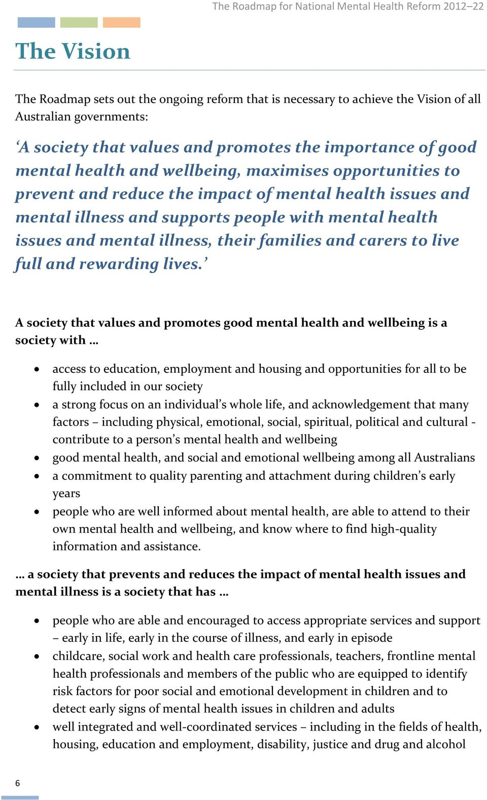 health issues and mental illness, their families and carers to live full and rewarding lives.