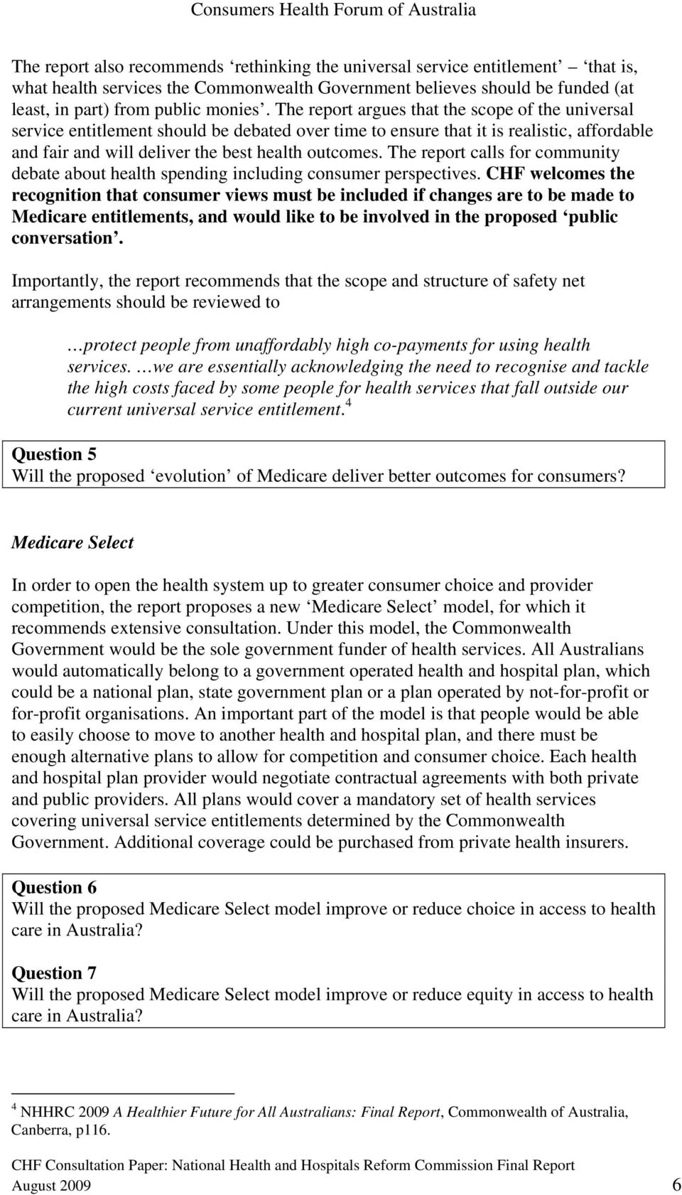 The report calls for community debate about health spending including consumer perspectives.