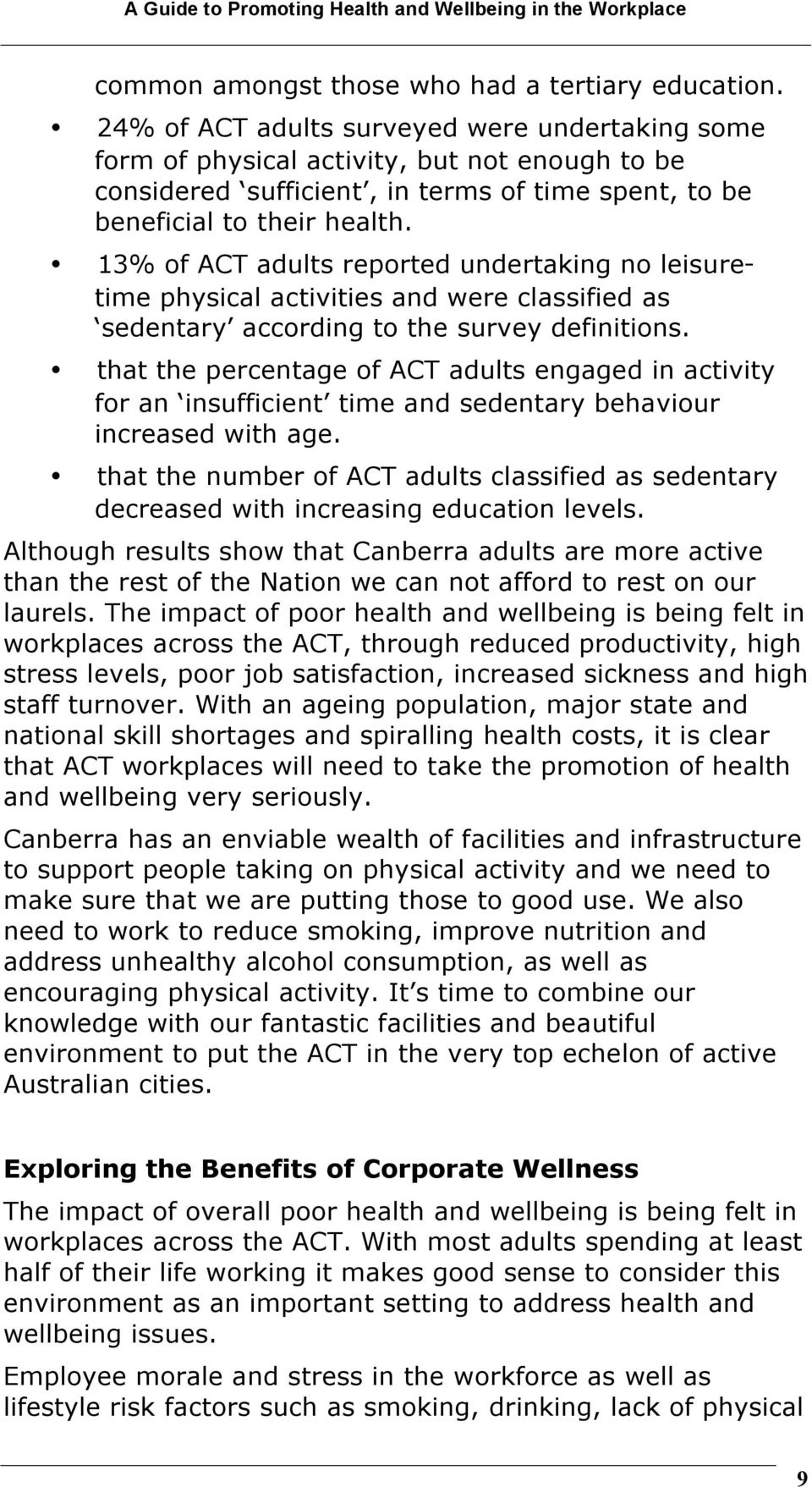 13% of ACT adults reported undertaking no leisuretime physical activities and were classified as sedentary according to the survey definitions.