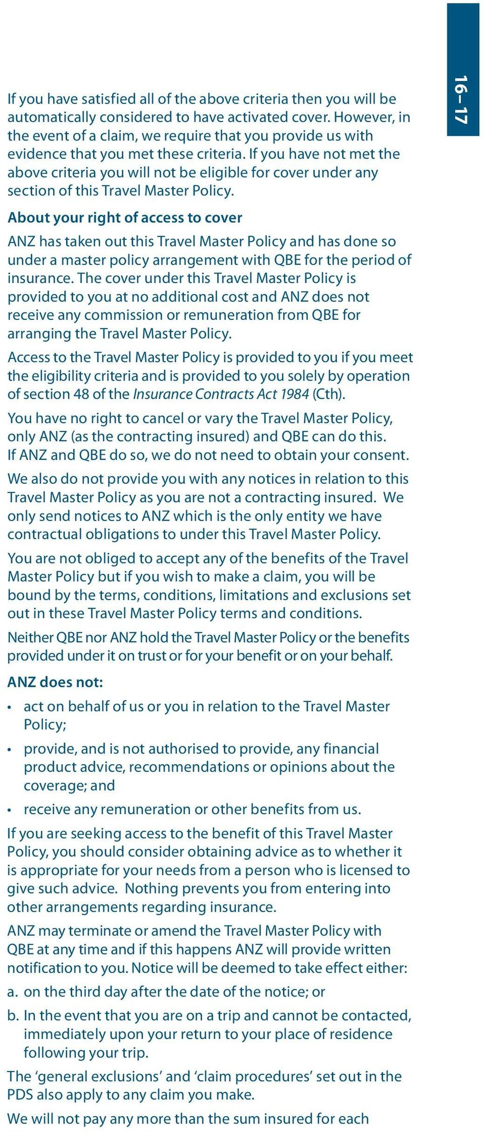 If you have not met the above criteria you will not be eligible for cover under any section of this Travel Master Policy.