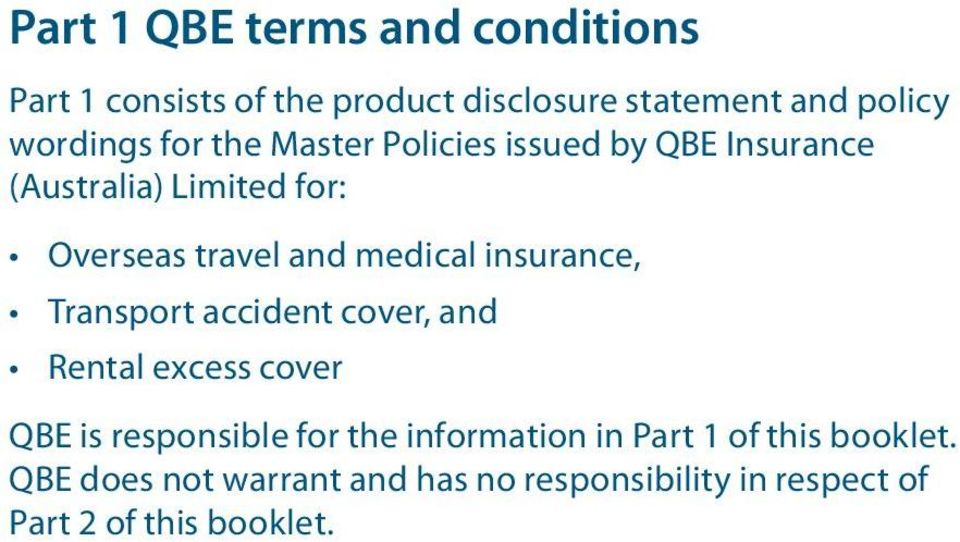 insurance, Transport accident cover, and Rental excess cover QBE is responsible for the information in
