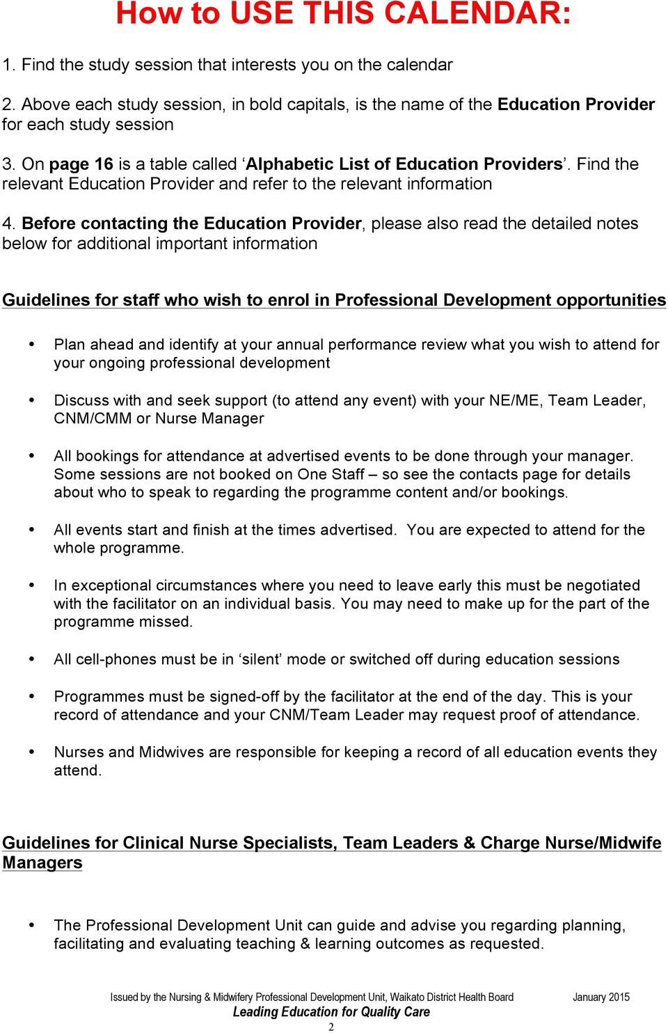Before contacting the Education Provider, please also read the detailed notes below for additional important information Guidelines for staff who wish to enrol in Professional Development