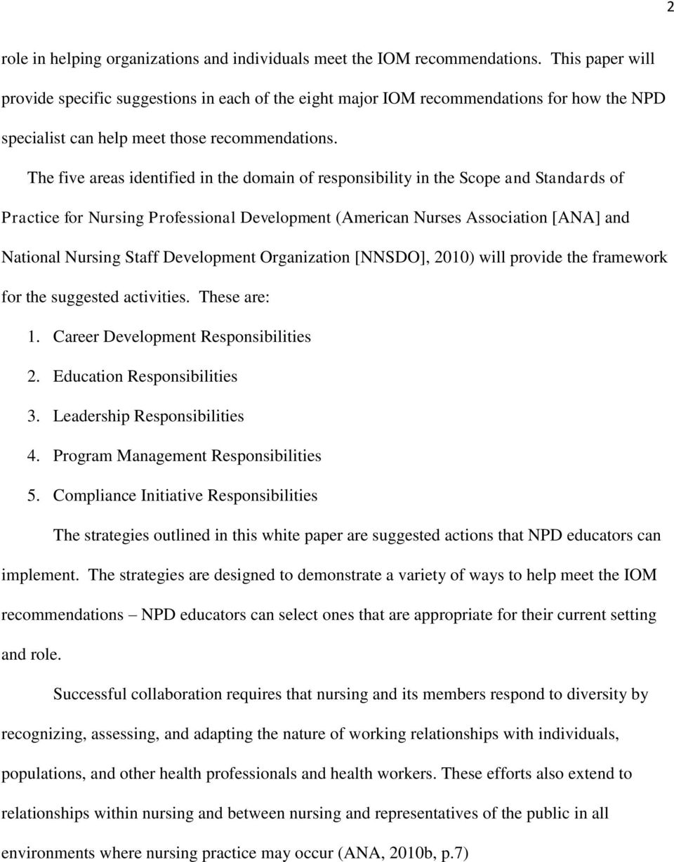 The five areas identified in the domain of responsibility in the Scope and Standards of Practice for Nursing Professional Development (American Nurses Association [ANA] and National Nursing Staff