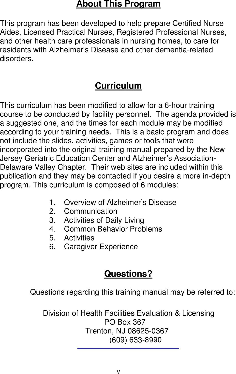 Curriculum This curriculum has been modified to allow for a 6-hour training course to be conducted by facility personnel.