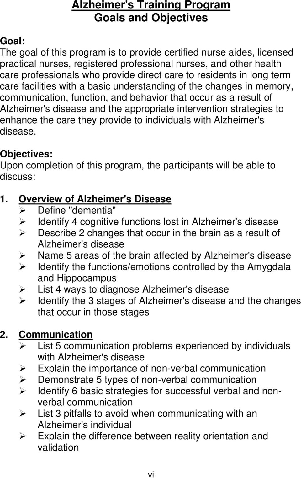 Alzheimer's disease and the appropriate intervention strategies to enhance the care they provide to individuals with Alzheimer's disease.