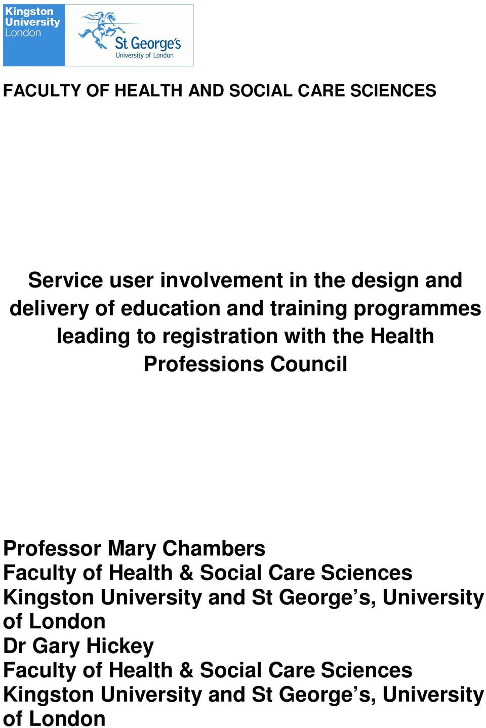 Mary Chambers Faculty of Health & Social Care Sciences Kingston University and St George s, University of