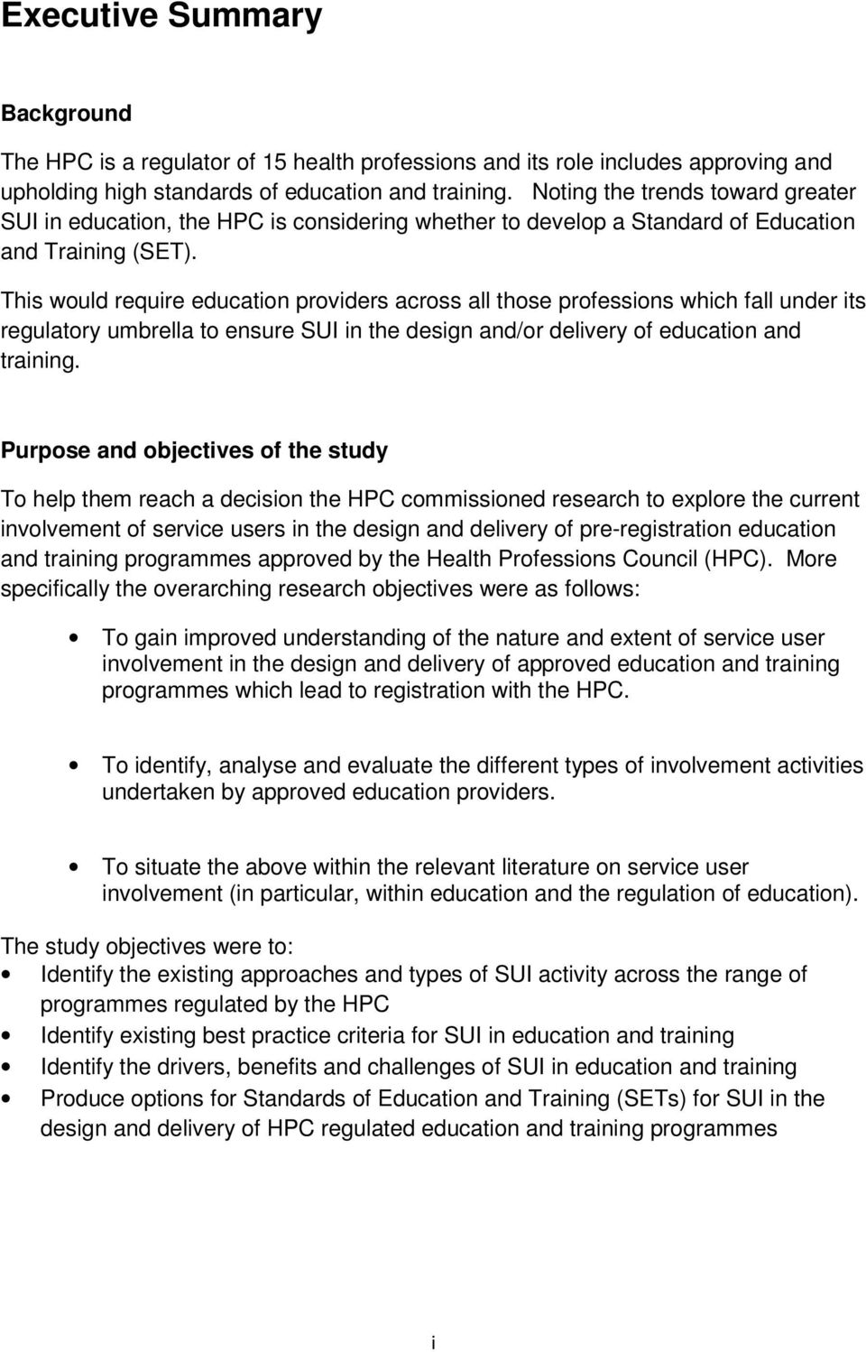 This would require education providers across all those professions which fall under its regulatory umbrella to ensure SUI in the design and/or delivery of education and training.