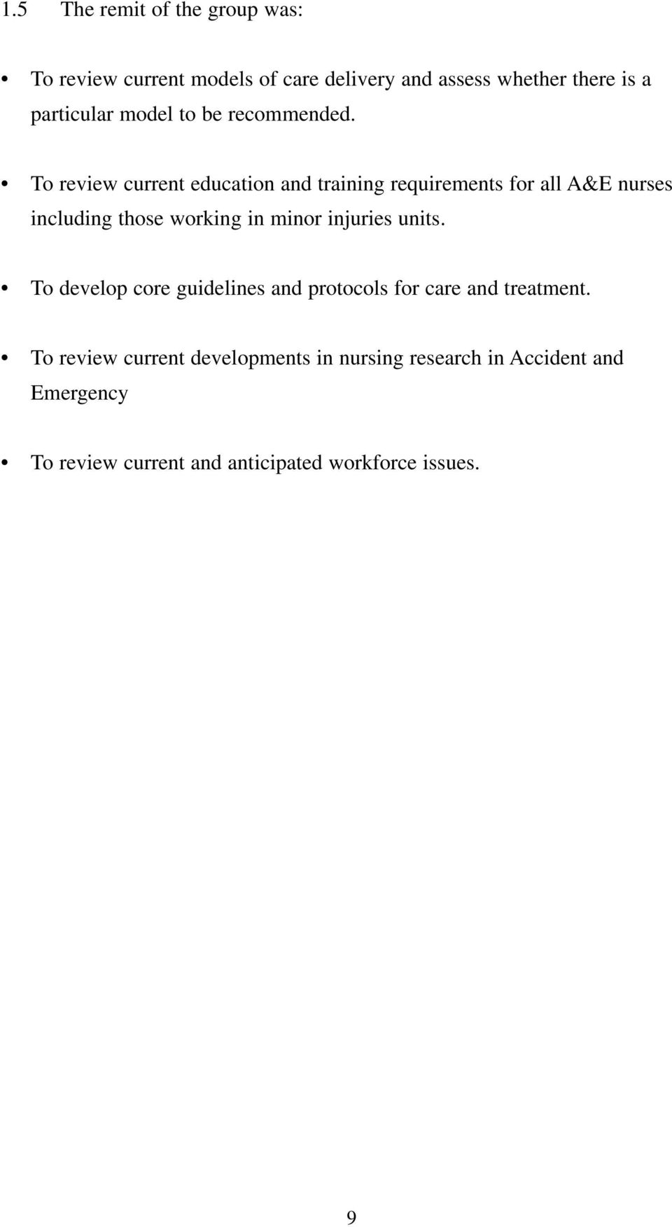 To review current education and training requirements for all A&E nurses including those working in minor injuries