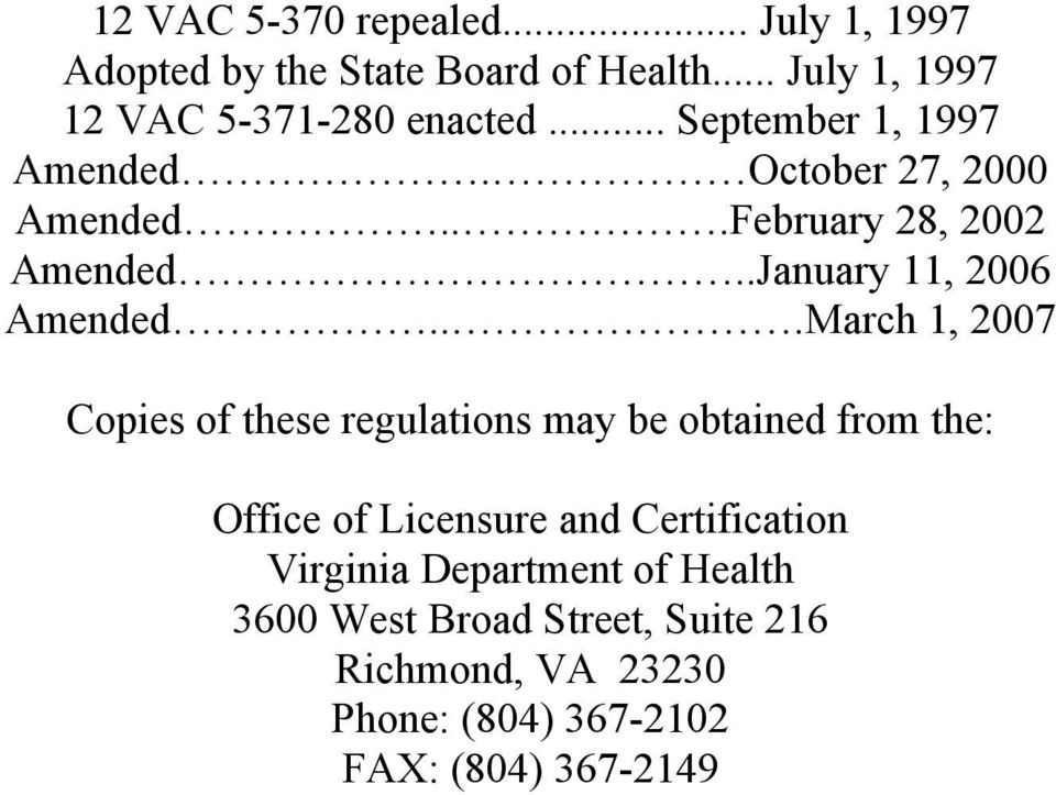 ..March 1, 2007 Copies of these regulations may be obtained from the: Office of Licensure and Certification