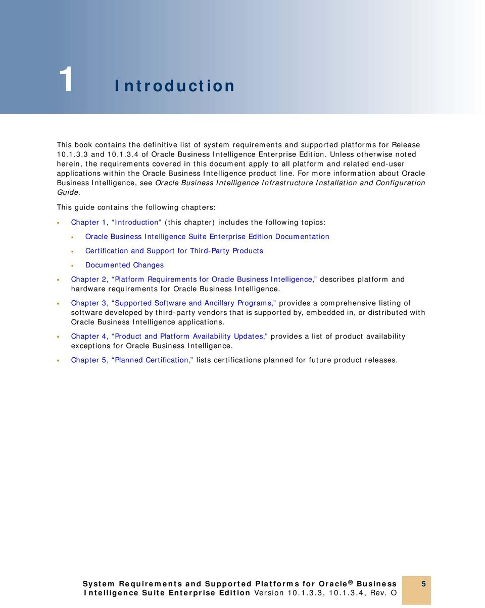 For more information about Oracle Business, see Oracle Business Infrastructure Installation and Configuration Guide.