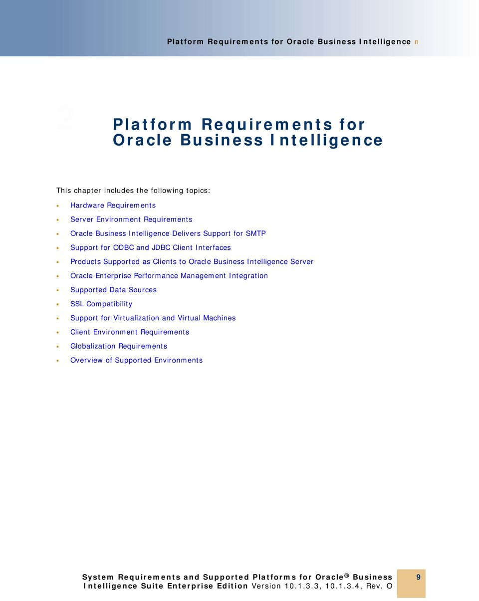 Oracle Business Server Oracle Enterprise Performance Management Integration Supported Data Sources SSL Compatibility Support for Virtualization and Virtual