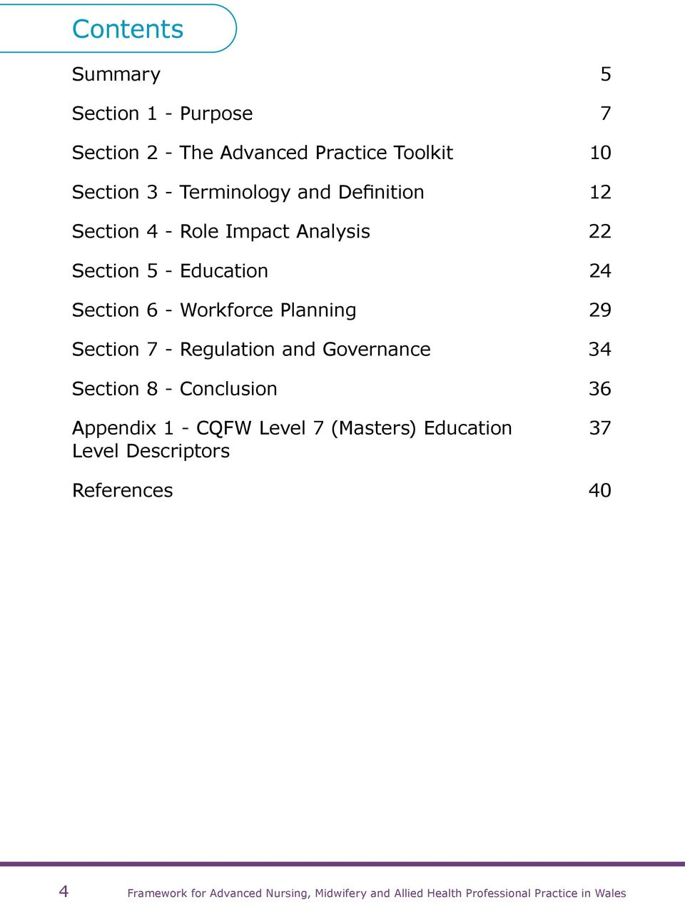 Section 7 - Regulation and Governance 34 Section 8 - Conclusion 36 Appendix 1 - CQFW Level 7 (Masters) Education 37