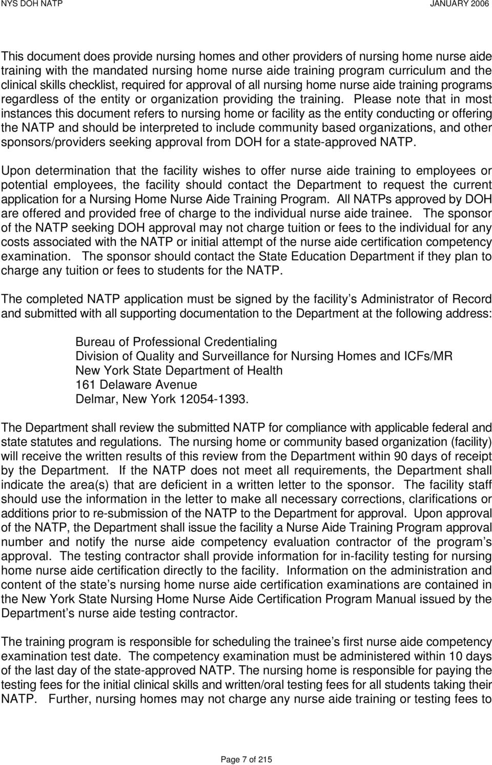 Please note that in most instances this document refers to nursing home or facility as the entity conducting or offering the NATP and should be interpreted to include community based organizations,