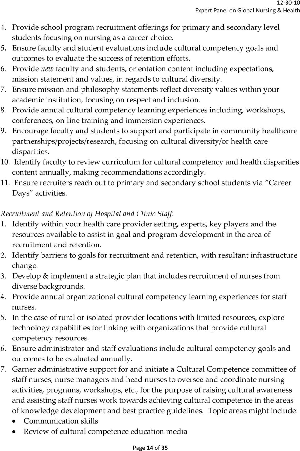 Provide new faculty and students, orientation content including expectations, mission statement and values, in regards to cultural diversity. 7.