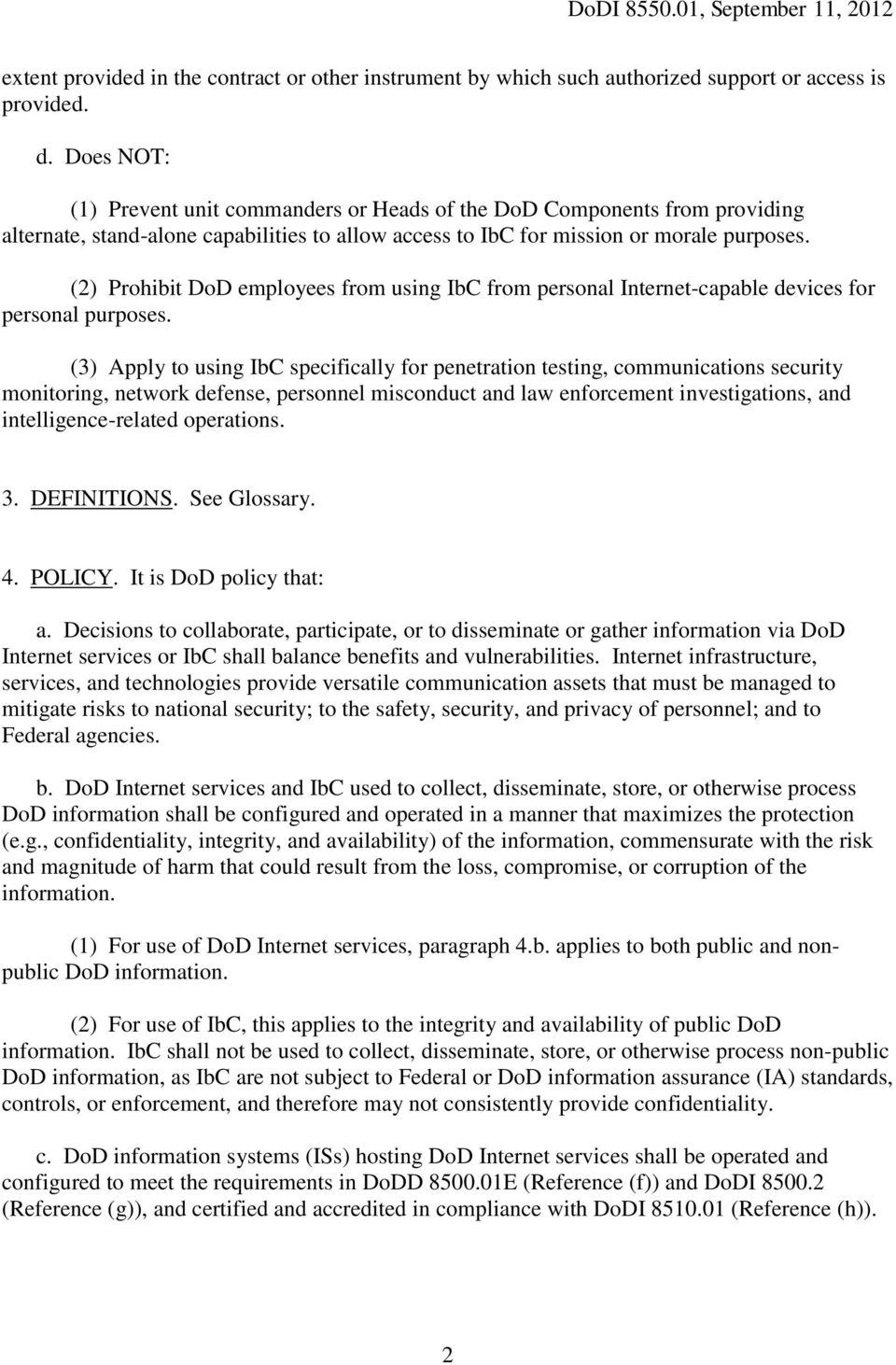 (2) Prohibit DoD employees from using IbC from personal Internet-capable devices for personal purposes.