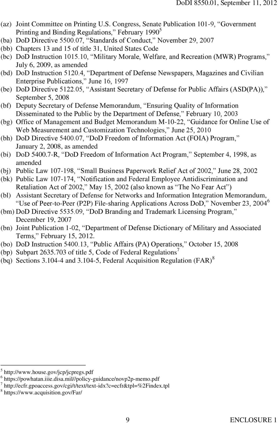 10, Military Morale, Welfare, and Recreation (MWR) Programs, July 6, 2009, as amended (bd) DoD Instruction 5120.