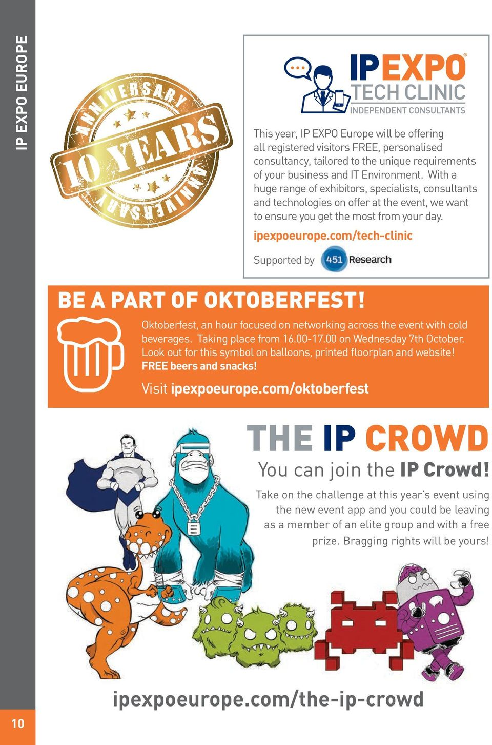 com/tech-clinic Supported by BE A PART OF OKTOBERFEST! Oktoberfest, an hour focused on networking across the event with cold beverages. Taking place from 16.00-17.00 on Wednesday 7th October.