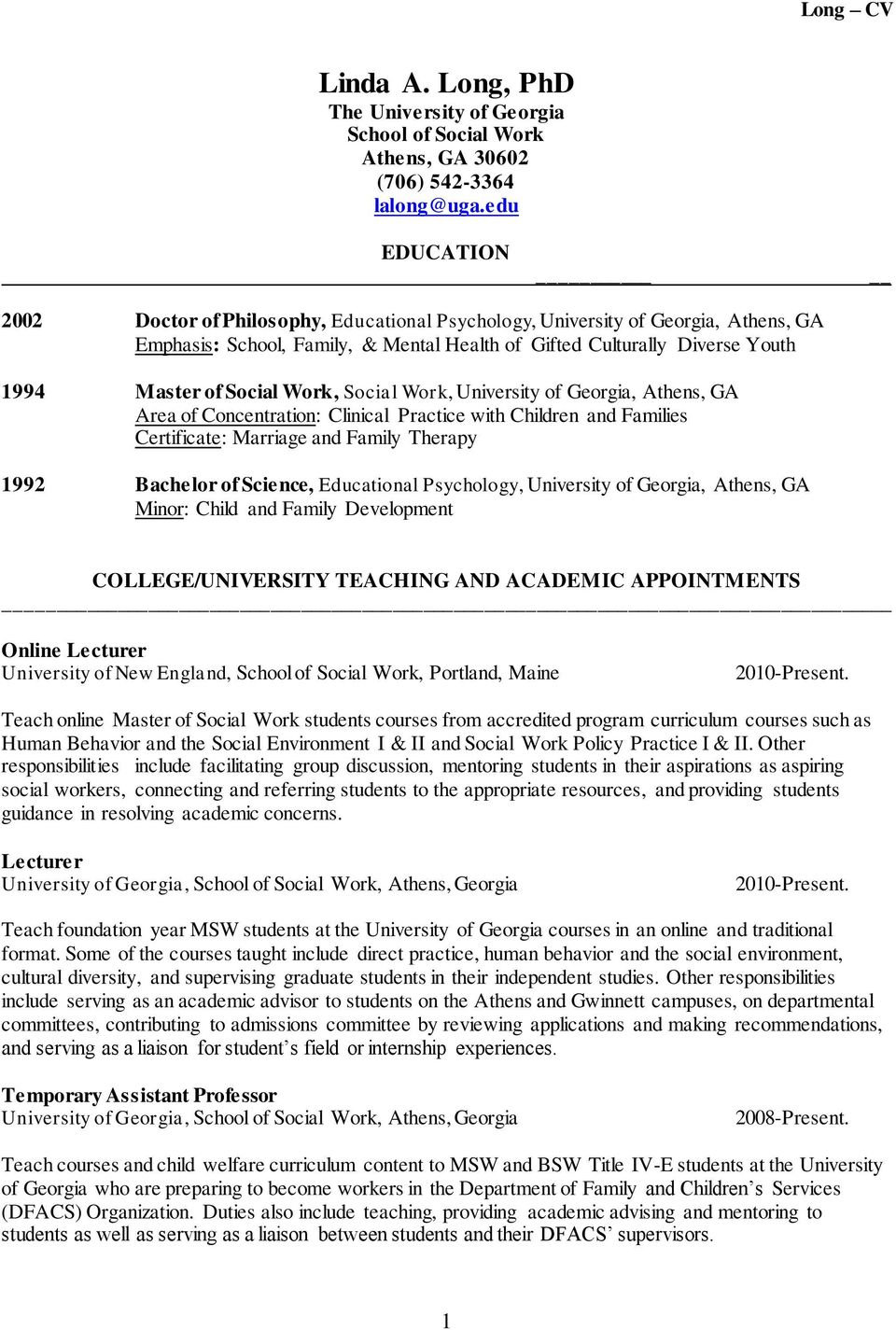 Work, Social Work, University of Georgia, Athens, GA Area of Concentration: Clinical Practice with Children and Families Certificate: Marriage and Family Therapy 1992 Bachelor of Science, Educational