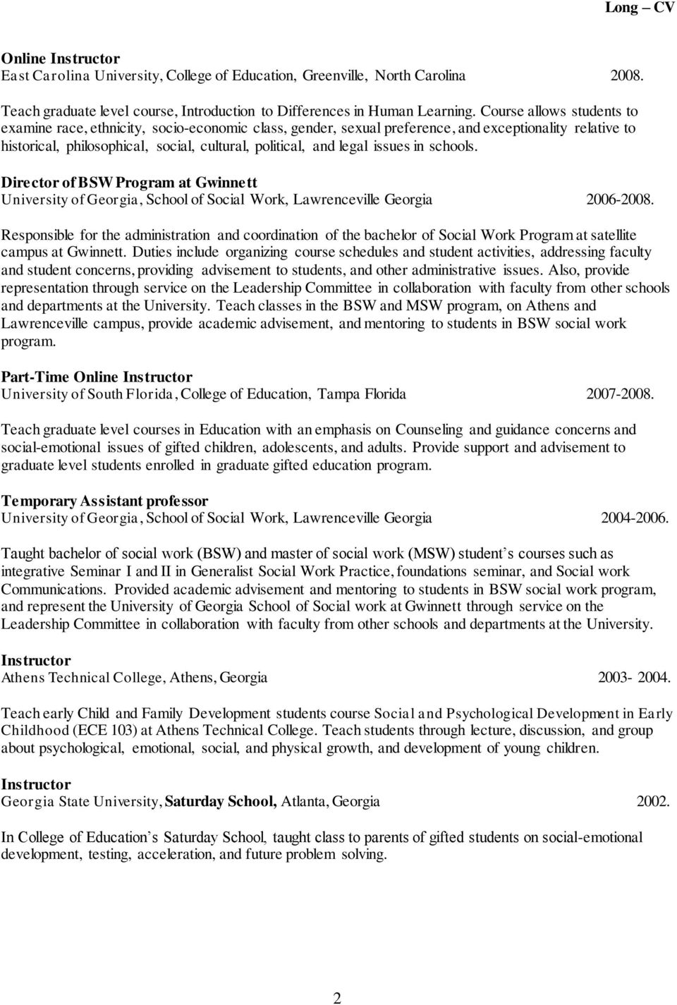 issues in schools. Director of BSW Program at Gwinnett University of Georgia, School of Social Work, Lawrenceville Georgia 2006-2008.